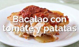 Bacalao con tomate y patatas