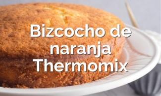 Bizcocho de naranja Thermomix