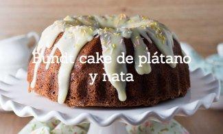 Bundt cake de plátano y nata