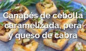 Canapés de cebolla caramelizada, pera y queso de cabra