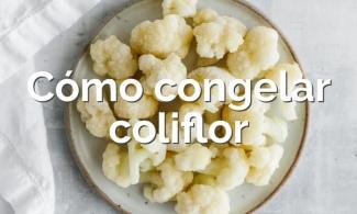 Cómo congelar coliflor