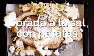 Dorada a la sal con patatas