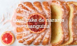Loaf cake de naranja sanguina