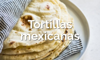 Tortillas mexicanas caseras
